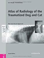 Atlas of Radiology of the Traumatized Dog and Cat: A Case-based Approach