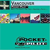 Vancouver: Maps and Top Sights and Day Trips and Quarters and Facts