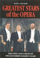 Greatest Stars of the Opera: The Lives and Voices of Two Hundred Golden Years