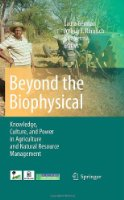 Beyond the Biophysical: Knowledge, Culture, and Power in Agriculture and Natural Resource Management