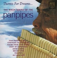 Themes for Dreams: the Magic Sound of the Panpipes