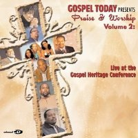 Gospel Today Presents Praise and Worship Vol.2: Live at the Gospel Heritage Conference