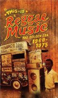 This Is Reggae Music-Golden Era 1960-1975
