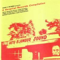 Auto Glamour Sound-a Hospital Records Compilation
