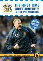 The First Time: Wigan FC in the Premiership [DVD]