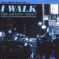 Ballroom Beat Vol.1: I Walk the Lonely Night