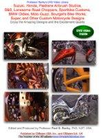 Suzuki, Honda, Pastrane Airbrush Studios, S&S, Lonesome Road Choppers, Sportbike Customs, BMW Oldies, Moto Guzzi, Bourget's Bike Works, Super, and Other Custom Motorcycle Designs, Enjoy the Amazing Designs and the Excitement Quality [DVD]
