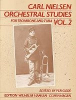 Carl Nielsen: Orchestral Studies For Trombone And Tuba Vol. 2