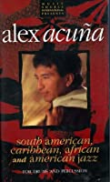 Alex Acuna - South American, Caribbean, African and American Jazz for drums and percussion