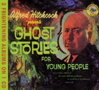 Alfred Hitchcock's Presents: Ghost Stories for Young People/Famous Monsters Speak